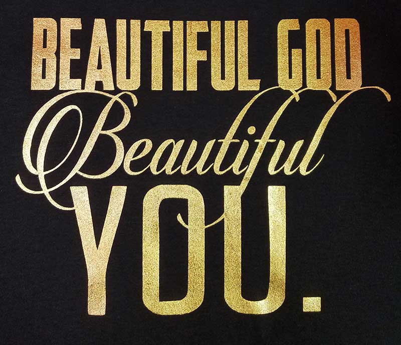 custom black shirt with gold glitter text - Beautiful God. Beautiful You.